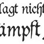 """Spruch """"Klagt nicht, kämpft!"""" - Bedeutung und Herkunft"""