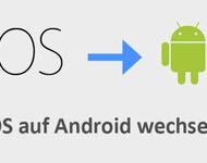 iOS zu Android Smartphone umziehen - Anleitung