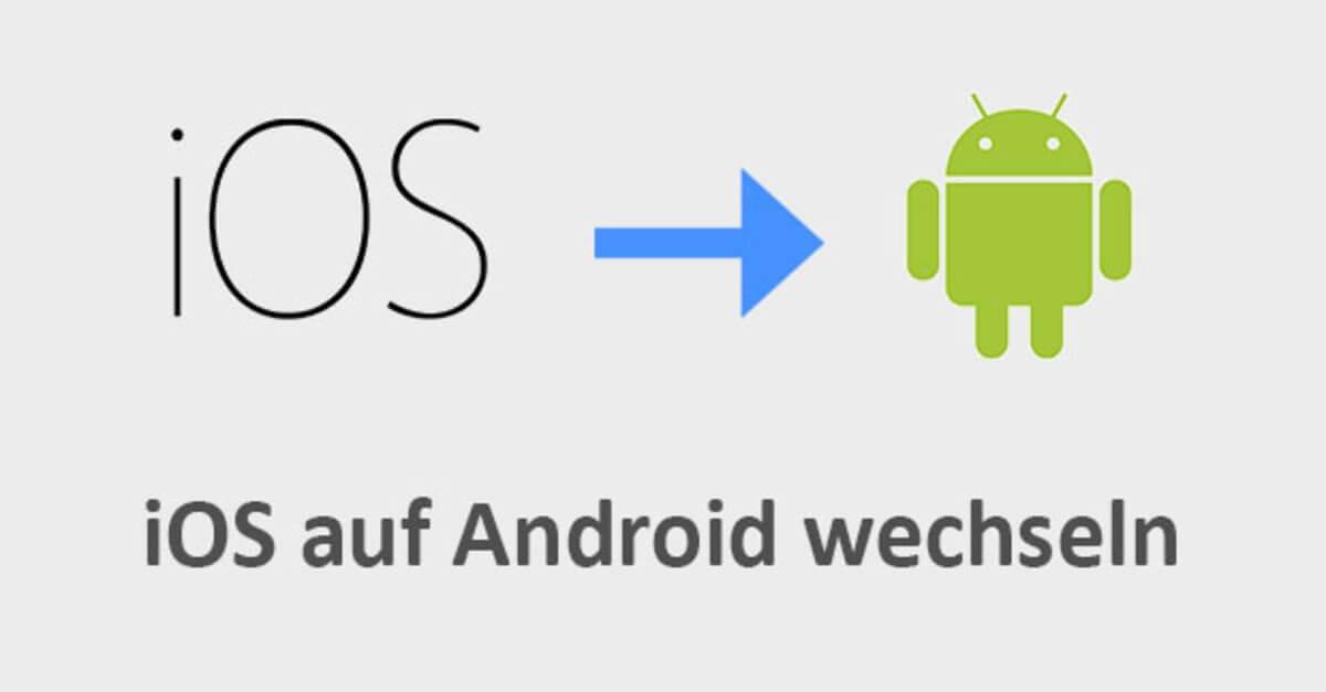 iOS zu Android Smartphone umziehen – Anleitung